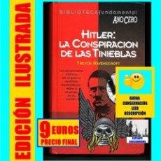 Libros de segunda mano: HITLER LA CONSPIRACIÓN DE LAS TINIEBLAS - TREVOR RAVENSCROFT OCULTISMO ESOTERISMO NAZI. Lote 154444026