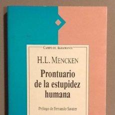 Libros de segunda mano: PRONTUARIO DE LA ESTUPIDEZ HUMANA. HENRY LOUIS MENCKEN. ALCOR 1992. 1ª ED. PRÓLOGO FERNANDO SABATER. Lote 154466298