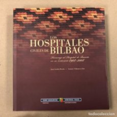 Libros de segunda mano: LOS HOSPITALES CIVILES DE BILBAO (HOMENAJE AL HOSPITAL DE BASURTO EN SU CENTENARIO 1908-2008). . Lote 154493342