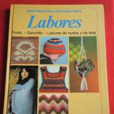 Libros de segunda mano: GUIA PRÁCTICA ILUSTRADA PARA LABORES / PUNTO, GANCHILLO, LABORES DE NUDOS Y TELAR / 1980. Lote 154504418