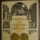 Libros de segunda mano: VALENCIA Y SUS CANCIONES POPULARES. FALLES SAN JOSEP. FIESTAS DE ARTE .1958 FALLA. ELS VELLUTERS. Lote 154520310