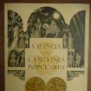 Libros de segunda mano: VALENCIA Y SUS CANCIONES POPULARES. FALLES SAN JOSEP. ARTE .1958 FALLA.VISITACION-ORIHUELA. Lote 154520998