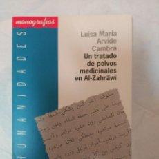 Libros de segunda mano: UN TRATADO DE POLVOS MEDICINALES EN AL-ZAHRAWI UNVERSIDAD DE ALMERIA LUISA MARIA ARVIDE CAMBRA. Lote 154560254