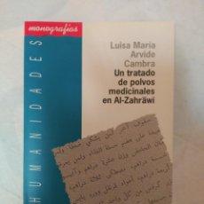 Libros de segunda mano: UN TRATADO DE POLVOS MEDICINALES EN AL-ZAHRAWI UNVERSIDAD DE ALMERIA LUISA MARIA ARVIDE CAMBRA. Lote 154560306