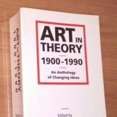 Libros de segunda mano: ART IN THEORY, 1900-1990. AN ANTHOLOGY OF CHANGING IDEAS [TEORÍA DEL ARTE]. Lote 154544102