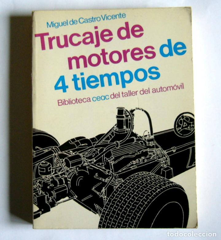 TRUCAJE DE MOTORES DE 4 TIEMPOS - MIGUEL DE CASTRO VICENTE (Libros de Segunda Mano - Ciencias, Manuales y Oficios - Otros)