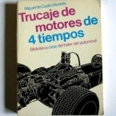 Libros de segunda mano: TRUCAJE DE MOTORES DE 4 TIEMPOS - MIGUEL DE CASTRO VICENTE. Lote 171778029