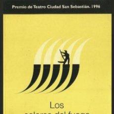 Libros de segunda mano: LOS COLORES DEL FUEGO. FRANCISCO PORTES. PREMIO DE TEATRO SAN SEBASTIAN 1996.. Lote 154606882