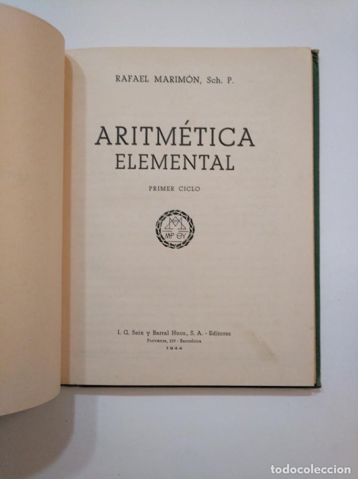 Libros de segunda mano: ARITMETICA ELEMENTAL. RAFAEL MARIMON SCH. P. PRIMER CICLO. SEIX BARRAL. TDK373 - Foto 2 - 154637894