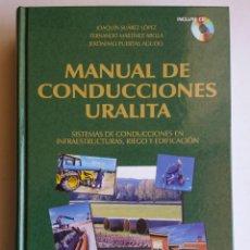 Libros de segunda mano: MANUAL DE CONDUCCIONES URALITA. HIDRAÚLICA Y SISTEMAS DE TUBERÍAS EN RIEGO E INFRAESESTRUCTURAS.. Lote 154646054