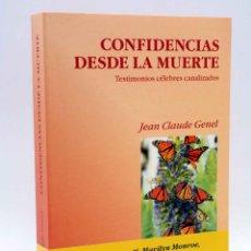 Libros de segunda mano: CONFIDENCIAS DESDE LA MUERTE. TESTIMONIOS CÉLEBRES CANALIZADOS (JEAN CLAUDE GENEL), 2005. OFRT. Lote 210590852