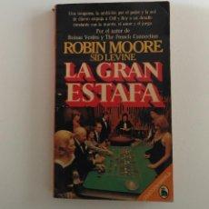 Libros de segunda mano: LA GRAN ESTAFA - ROBIN MOORE SID LEVINE. Lote 154661558