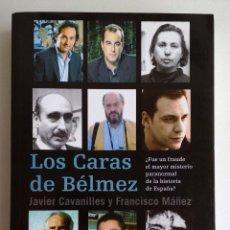 Libros de segunda mano: LOS CARAS DE BÉLMEZ. JAVIER CAVANILLES Y FRANCISCO MÁÑEZ. LIBRO BUSCADO.. Lote 154663190