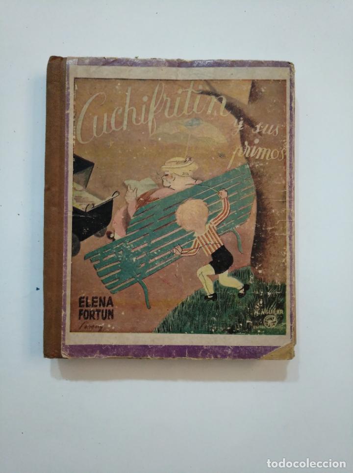 CUCHIFRITIN Y SUS PRIMOS. ELENA FORTUN. M. AGUILAR EDITOR 1940. TDK374 (Libros de Segunda Mano - Literatura Infantil y Juvenil - Otros)