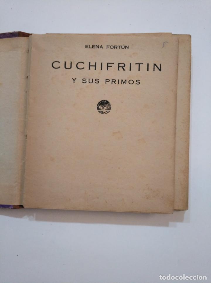 Libros de segunda mano: CUCHIFRITIN Y SUS PRIMOS. ELENA FORTUN. M. AGUILAR EDITOR 1940. TDK374 - Foto 4 - 154664338