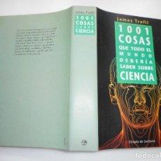 Libros de segunda mano: JAMES TREFIL 1001 COSAS QUE TODO EL MUNDO DEBERÍA SABER SOBRE CIENCIA Y92919 . Lote 154667534