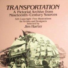 Libros de segunda mano: TRANSPORTATION. ARCHIVO VISUAL DE LOS MEDIOS DE TRANSPORTE DEL SIGLO XIX.. Lote 154696174