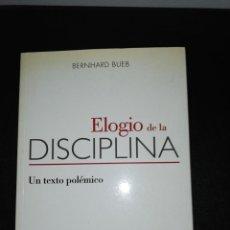 Libros de segunda mano: BERNARD BUEB, ELOGIO A LA DISCIPLINA . Lote 154729546