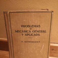Libros de segunda mano: PROBLEMAS DE MECÁNICA GENERAL Y APLICADA F WITTENBAUER. Lote 154731829
