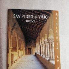 Libros de segunda mano: SAN PEDRO EL VIEJO HUESCA HISTORIA Y ARTE. Lote 154737450