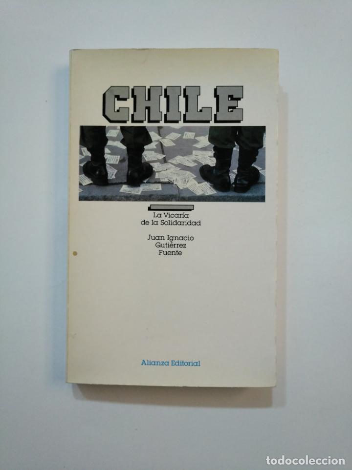 CHILE. LA VICARÍA DE LA SOLIDARIDAD. GUTIÉRREZ FUENTE, JUAN IGNACIO. TDK374 (Libros de Segunda Mano - Historia - Otros)
