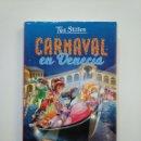 Libros de segunda mano: CARNAVAL EN VENECIA. - TEA STILTON. EL CLUB DE TEA Nº 25. EDICIONES DESTINO. TDK375. Lote 154744550