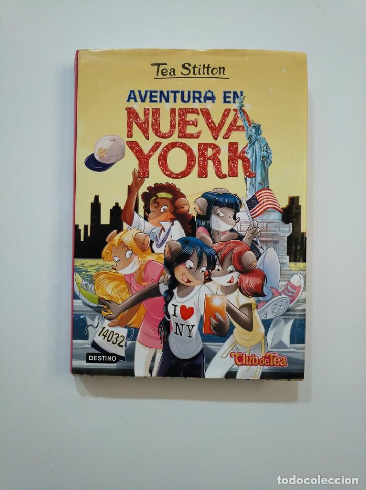 AVENTURA EN NUEVA YORK. - TEA STILTON. EL CLUB DE TEA Nº 6. EDICIONES DESTINO. TDK375 (Libros de Segunda Mano - Literatura Infantil y Juvenil - Otros)