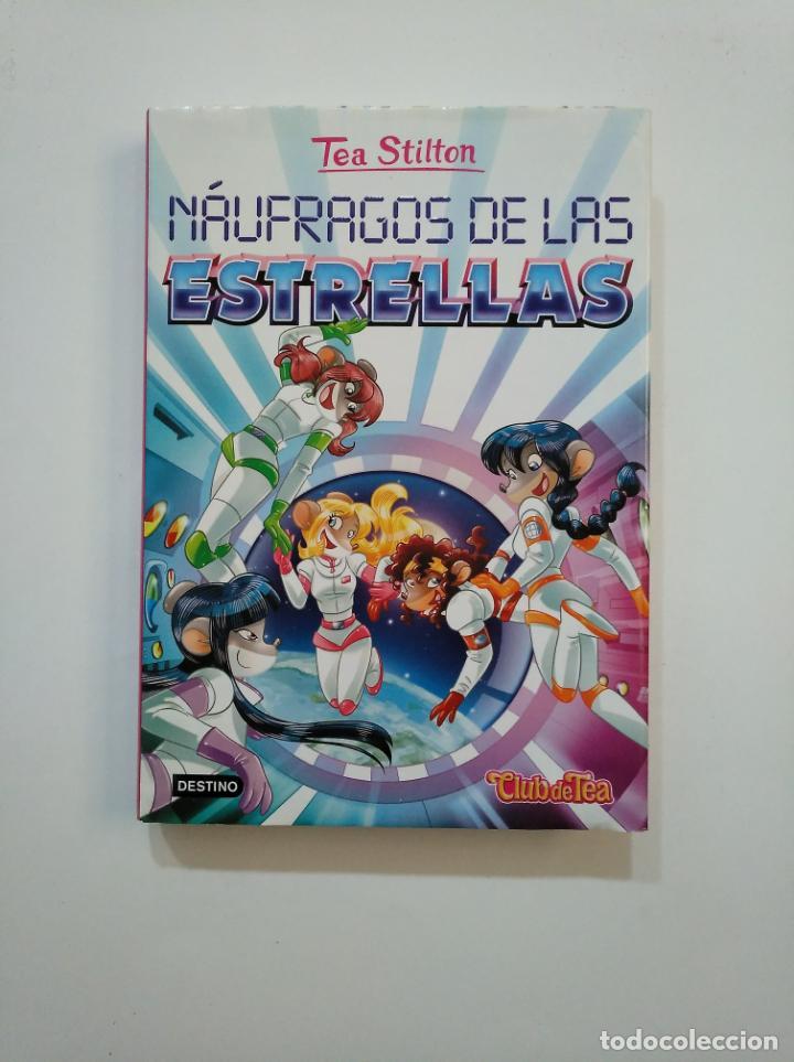 NAUFRAGOS DE LAS ESTRELLAS.- TEA STILTON. EL CLUB DE TEA Nº 8. EDICIONES DESTINO. TDK375 (Libros de Segunda Mano - Literatura Infantil y Juvenil - Otros)