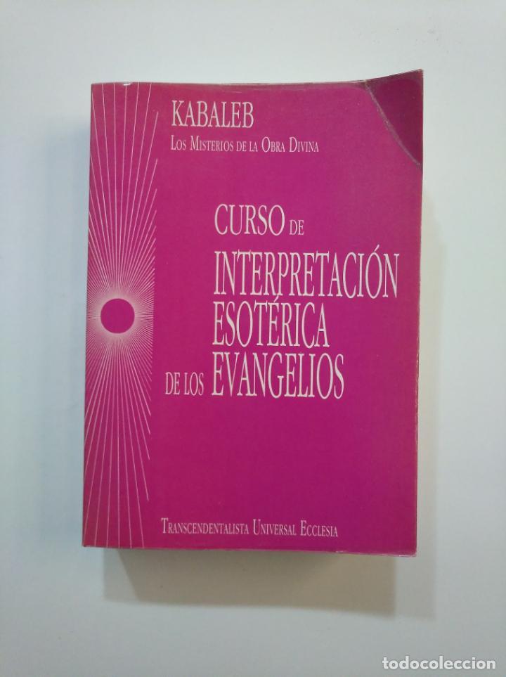 KABALEB. - CURSO DE INTERPRETACIÓN ESOTÉRICA DE LOS EVANGELIOS. TDK12 (Libros de Segunda Mano - Parapsicología y Esoterismo - Otros)