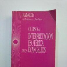 Libros de segunda mano: KABALEB. - CURSO DE INTERPRETACIÓN ESOTÉRICA DE LOS EVANGELIOS. TDK375. Lote 154746182