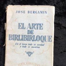 Libros de segunda mano: EL ARTE DEL BILIBIRLOQUE - JOSE BERGAMIN - 1944 - MEXICO. Lote 154772794