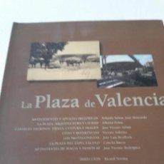 Libros de segunda mano: LA PLAZA DE VALENCIA CORRIDA DE TOROS HISTORIA DEL COLISEO VALENCIANO. Lote 215483703