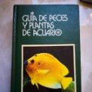 Libros de segunda mano: GUÍA DE PECES Y PLANTAS DE ACUARIO-GRIJALBO. Lote 154785198