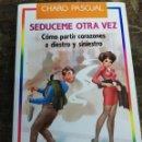 Libros de segunda mano: LIBRO SEDUCEME OTRA VEZ. ED. EL PAPAGAYO. . Lote 154791966
