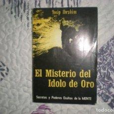 Libros de segunda mano: EL MISTERIO DEL ÍDOLO DE ORO;YOSIP IBRAHIM;GANÍMEDES 1977. Lote 154792818