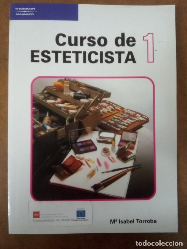 CURSO DE ESTETICISTA 1 (ISABEL TORROBA) THOMSON / PARANINFO - BUEN ESTADO - OFM15 (Libros de Segunda Mano - Bellas artes, ocio y coleccionismo - Otros)
