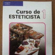 Libros de segunda mano: CURSO DE ESTETICISTA 1 (ISABEL TORROBA) THOMSON / PARANINFO - BUEN ESTADO - OFM15. Lote 154800022