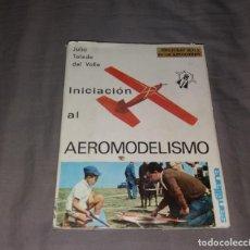 Libros de segunda mano: LIBRO. INICIACIÓN AL AEROMODELISMO, ENCICLOPEDIA DE LAS AFICIONES, SANTILLANA, JULIO TOLEDO DEL VALL. Lote 154818794
