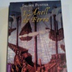 Libros de segunda mano: RA1_LIBRO CATALAN ,DE JAUME FUSTER, L'ANELL DE FERRO. MIDE APROX 18X12_ 219 PAGINAS. Lote 154828702