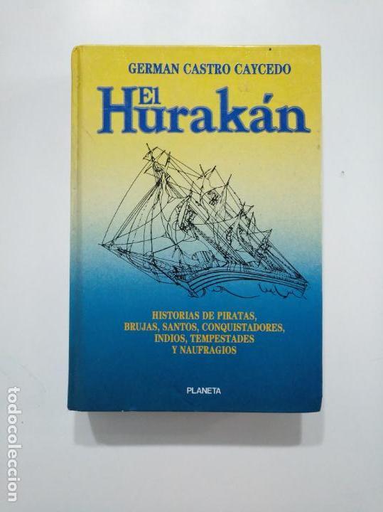 EL HURAKÁN. - GERMÁN CASTRO CAYCEDO. TDK375 (Libros de Segunda Mano - Historia - Otros)