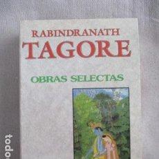 Libros de segunda mano: OBRAS SELECTAS I, - TAGORE, RABINDRANATH.. Lote 154855214