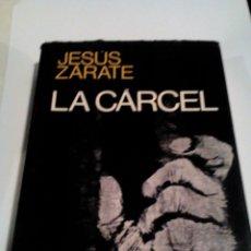 Libros de segunda mano: RA1_LIBRO, DE JESUS ZARATE. LA CÁRCEL MIDE APROX 19X14. _291 PAGINAS. Lote 154865174