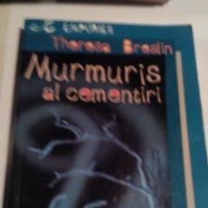 Libros de segunda mano: RA1_LIBRO, CATALAN DE TERESA BRESLIN. MURMURIS AL CEMENTIRI. MIDE APROX 19X13 _187 PAGINAS. Lote 154865534