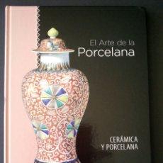 Libros de segunda mano: CTC - EL ARTE DE LA PORCELANA - CERAMICA Y PORCELANA - SIN USAR NUEVO. Lote 154875798