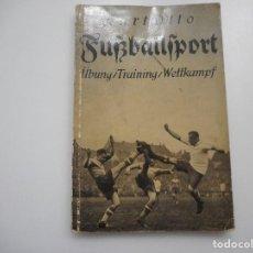 Libros de segunda mano: KURT OTTO FUSSBALLSPORT.ÜBUNG, TRAINING, WETTKAMPF Y92986. Lote 154941342