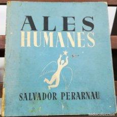 Libros de segunda mano: ALAS HUMANAS. SALVADOR PERARNAU. INDUSTRIAS GRÁFICAS SIX I BARRAL. BARCELONA 1938. Lote 154952702