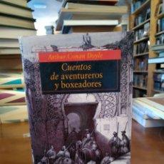Libros de segunda mano: CUENTOS DE AVENTUREROS Y BOXEADORES..ARTHUR CONAN DOYLE. Lote 154973293