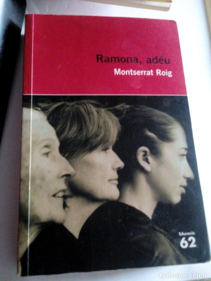 R A1_LIBRO, CATALAN,RAMONA,ADEU DE MONTSERRAT ROIG,MIDE APROX 19X12CM. TIENE 282PAGINAS (Libros de Segunda Mano (posteriores a 1936) - Literatura - Otros)
