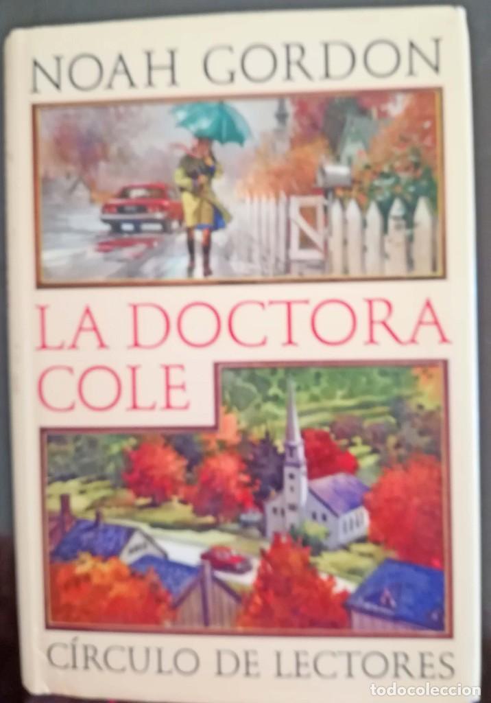 LA DOCTORA COLE - NOAH GORDON (Libros de Segunda Mano (posteriores a 1936) - Literatura - Otros)