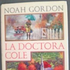 Libros de segunda mano: LA DOCTORA COLE - NOAH GORDON. Lote 154975626